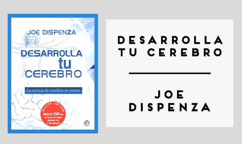 Desarrolla Tu Cerebro Joe Dispenza